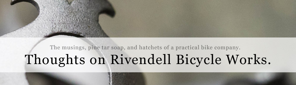 Thoughts on Rivendell Bicycle Works.