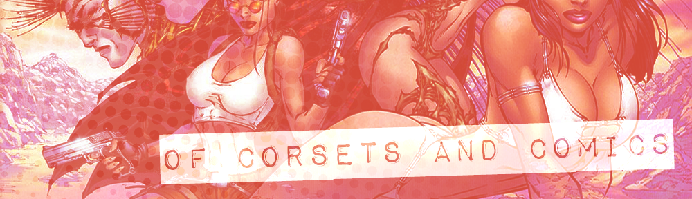 OF CORSETS AND COMICS